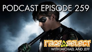 The Rage Select Podcast: Episode 259 with Michael and Jeff!