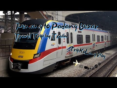 PENANG TO PADANG BESAR BY TRAIN (KTM)