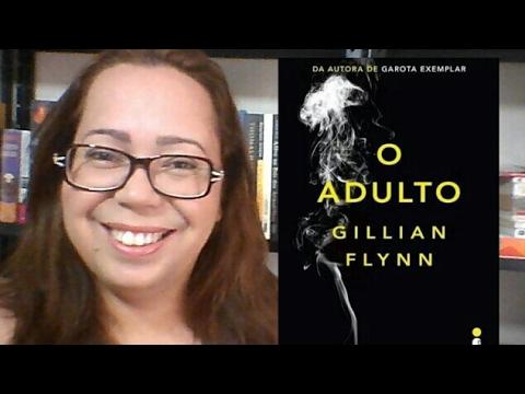 O Adulto -  Gillian Flynn
