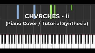 CHVRCHES - ii (Piano Cover // Piano Tutorial Synthesia)