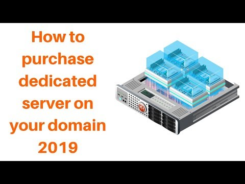 How to purchase dedicated server on your domain 2019