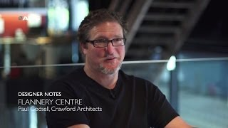 Designer Notes, Flannery Centre - Paul Godsell