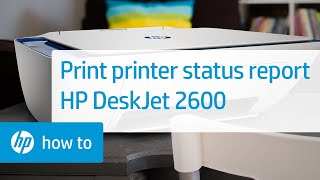 Print a Printer Status Report | HP DeskJet 2600 All-in-One Printer | HP