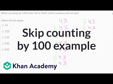 Skip-counting by 100s (video) | Khan Academy