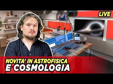 Novità in Astrofisica e Cosmologia [LIVE]