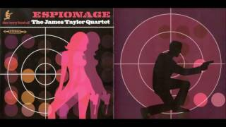 Espionage: the Very Best of the James Taylor Quartet