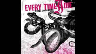 Every Time I Die - Kill The Music feat. Gerard Way