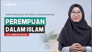 Islam Menjunjung Tinggi Harkat Perempuan - Usth Zahrotun Nafisah