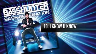 10. Basshunter - I Know You Know
