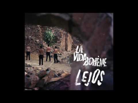 Lejos (Audio) - La Vida Bohème  (Video)