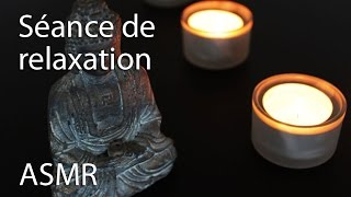 Séance de relaxation ASMR français - Relaxation session (french ASMR)