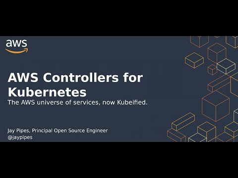 AWS controllers for Kubernetes – AWS services, now kubified!