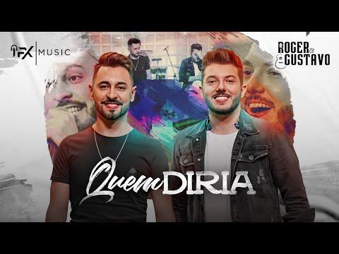 Quem Diria – Roger & Gustavo