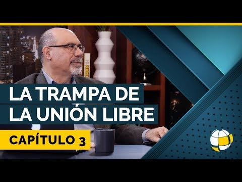 La Trampa de la Unión Libre | Cap #3 | Entendiendo Los Tiempos - Temporada 3