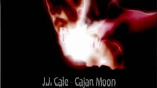 J.J. Cale - Cajun Moon