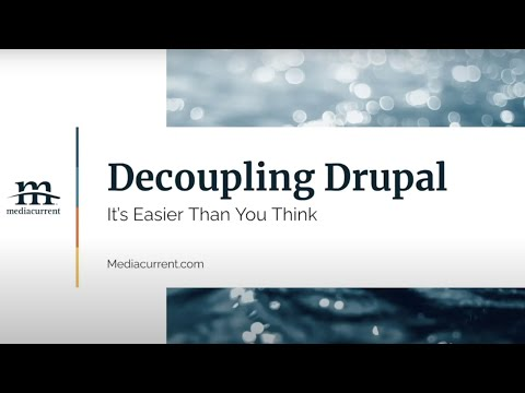 Decoupling Drupal is Easier Than You Think