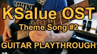 KSalue OST Theme Song #2 [Guitar Playthrough] By Metal Guitar Stuff