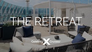 Celebrity Cruises: The Retreat
