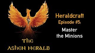 New Channel Video: Heraldcraft, Episode 5 - Master the Minions