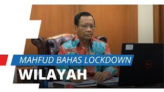 Mahfud MD Jelaskan Soal Wilayah: Adopsi Lockdown Belanda, Dirancang bagi Daerah yang Ingin Karantina