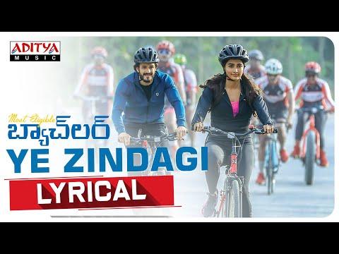 Ye Zindagi Lyrical Video Song - Most Eligible Bachelor