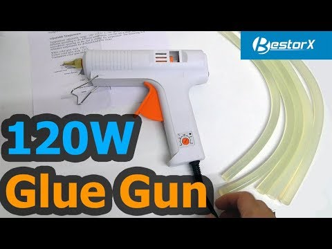 120W Hot Melt Glue Gun – Bestorx (Adjustable Temperature, 11mm sticks )