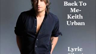 Come Back To Me-Keith Urban (Lyrics/Audio)