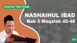 Kitab Nashaihul Ibad # Bab 3 Maqalah 45-48 # KH. Ahmad Bahauddin Nursalim