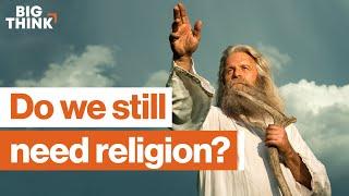 Has science made religion useless? | Robert Sapolsky, Reza Aslan, Pete Holmes & more | Big Think