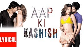 Aap Ki Kashish Lyrical Video | Aashiq Banaya Aapne | Himesh Reshammiya | Emraan Hashmi