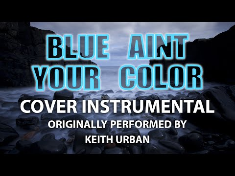 Blue Ain't Your Color (Cover Instrumental) [In the Style of Keith Urban]