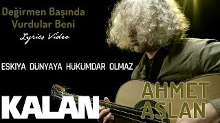 Ahmet Aslan - Değirmen Başında Vurdular Beni [ Eşkıya Dünyaya Hükümdar Olmaz © 2018 Kalan Müzik ]