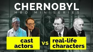 Chernobyl (HBO 2019)   Cast Versus Real Life Characters