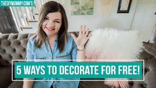 5 No Cost Decorating Ideas!