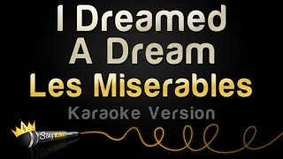 Les Miserables - I Dreamed A Dream (Karaoke Version)