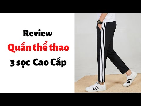 Review Quần Thể Thao 3 Sọc Cao Cấp - HaiHaiShop