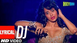 'DJ' FULL LYRICAL VIDEO Song   Hey Bro   Sunidhi Chauhan, Feat Ali Zafar   Ganesh Acharya   T-Series