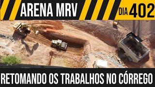 ARENA MRV   7/8 TRABALHO RETOMADO NO CÓRREGO   27/05/2021