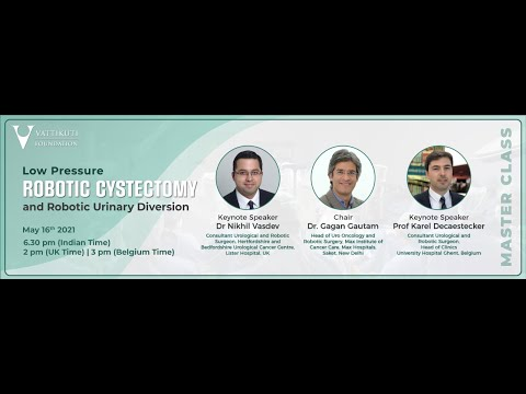 VF Surgeons Masterclass: Low Pressure Robotic Cystectomy and Robotic Urinary Diversion