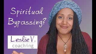 Spiritual Bypassing and why it needs to stop! | Brisbane Life Coach Leslie V.