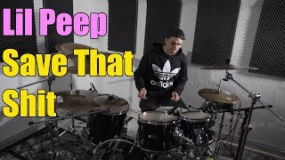 Lil Peep - Save That Shit - Drum Cover