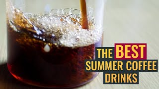 Make The BEST Summer Coffee Drinks At Home [Easy Recipes]