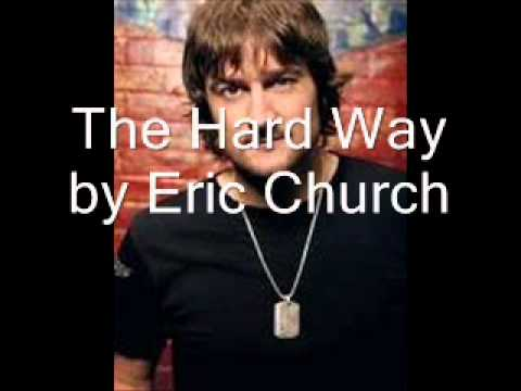 The Hard Way performed by Eric Church