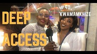 EP 40 Deep Access Kwamamkhize