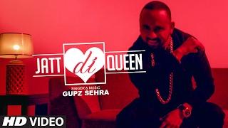 Gupz Sehra: Jatt Di Queen Feat. Sara Gurpal | Latest Punjabi Songs 2017 | T-Series Apnapunjab