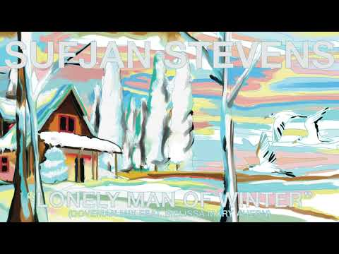 Sufjan Stevens - Lonely Man of Winter (Doveman Mix feat. Melissa Mary Ahern) [Official Audio]