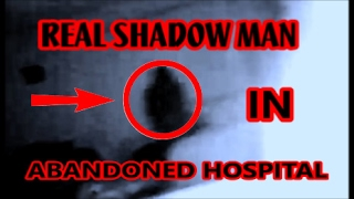 ABANDONED HOSPITAL REAL GHOST/ SHADOW PERSON ON TAPE PARANORMAL INVESTIGATION