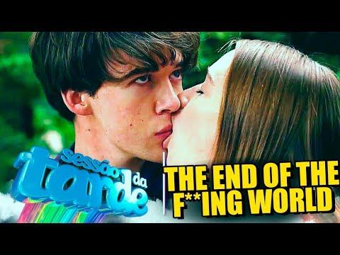 The End Of The F**ing World | SESSÃO DA TARDE