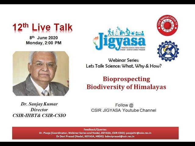 12th JIGYASA Webinar: Bioprospecting  Biodiversity of Himalayas