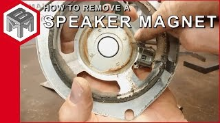 How to remove a speaker magnet the quick and easy way